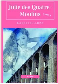 Julie des Quatre-Moulins - Couverture de livre auto édité