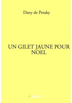 UN GILET JAUNE POUR NOEL - Couverture de livre auto édité