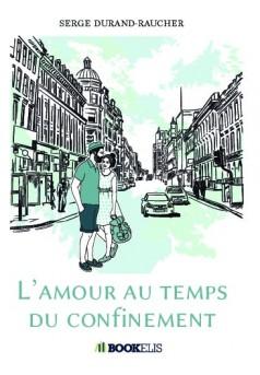 L'AMOUR AU TEMPS DU CONFINEMENT - Couverture de livre auto édité