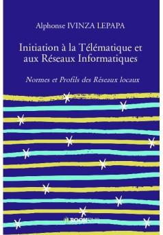 Initiation à la Télématique et aux Réseaux Informatiques - Couverture de livre auto édité