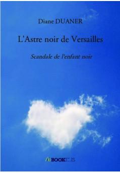 L'Astre noir de Versailles - Couverture de livre auto édité