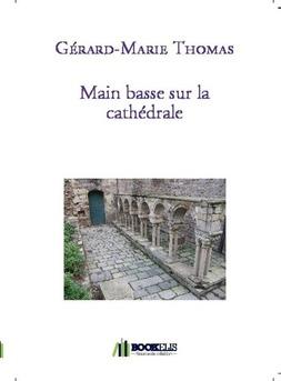 Main basse sur la cathédrale - Couverture de livre auto édité