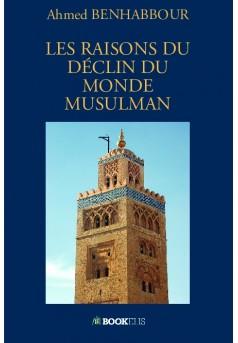 LES RAISONS DU DÉCLIN DU MONDE MUSULMAN - Couverture de livre auto édité
