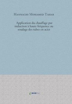 Application du chauffage par induction à haute fréquence au soudage des tubes en acier - Couverture de livre auto édité