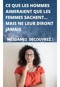 CE QUE LES HOMMES AIMERAIENT QUE LES FEMMES SACHENT (MAIS NE LEUR DIRONT JAMAIS) - Couverture Ebook auto édité