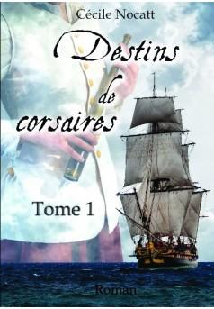 Destins de corsaires tome 1 - Couverture de livre auto édité