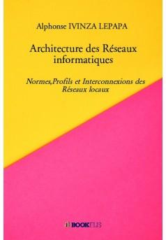 Architecture des Réseaux informatiques - Couverture de livre auto édité