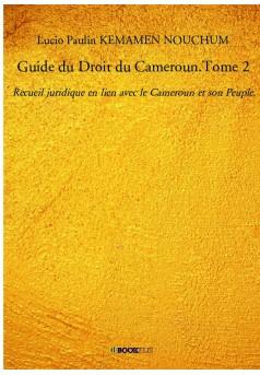 Guide du Droit du Cameroun.Tome 2 - Couverture de livre auto édité