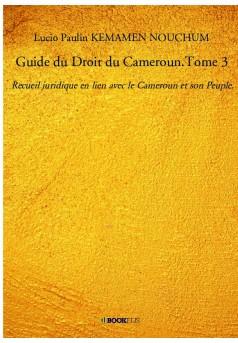 Guide du Droit du Cameroun.Tome 3 - Couverture de livre auto édité