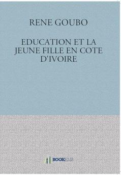 EDUCATION ET LA JEUNE FILLE EN COTE D'IVOIRE