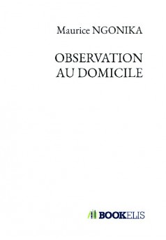 L'OBSERVATION AU DOMICILE - Couverture de livre auto édité