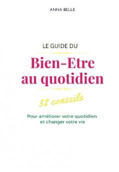 Le guide du Bien-Etre au quotidien - Couverture de livre auto édité