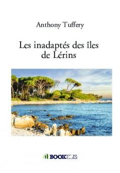 Les inadaptés des îles de Lérins  - Couverture de livre auto édité