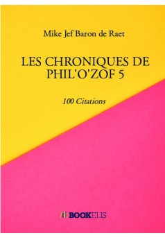LES CHRONIQUES DE PHIL'O'ZOF 5 - Couverture de livre auto édité