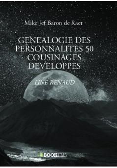 GENEALOGIE DES PERSONNALITES 50 COUSINAGES DEVELOPPES - Couverture de livre auto édité