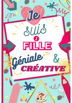 Je suis 1 FILLE Géniale et Créative - Couverture de livre auto édité