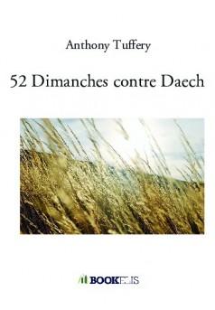 52 Dimanches contre Daech  - Couverture de livre auto édité