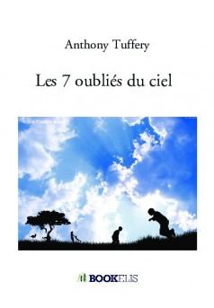 Les 7 oubliés du ciel  - Couverture de livre auto édité