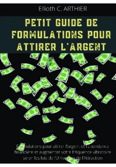 Petit guide de formulations pour attirer l'argent - Couverture de livre auto édité