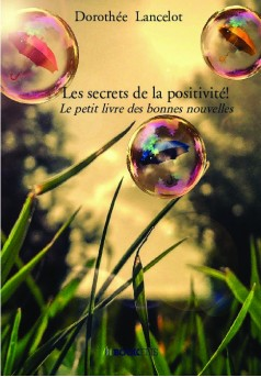 Les secrets de la positivité! - Couverture de livre auto édité