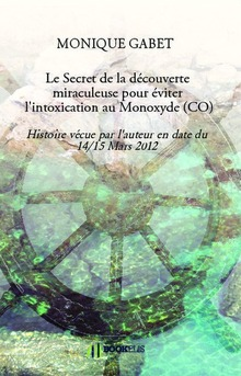 Le Secret de la découverte miraculeuse pour éviter l'intoxication au Monoxyde (CO)