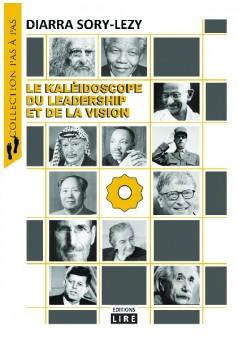LE KALEIDOSCOPE DU LEADERSHIP ET DE LA VISION - Couverture de livre auto édité