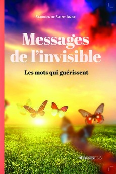 Messages de l'invisible - Couverture de livre auto édité