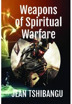 WEAPONS OF SPIRITUAL WARFARE : Livre publié en auto édition