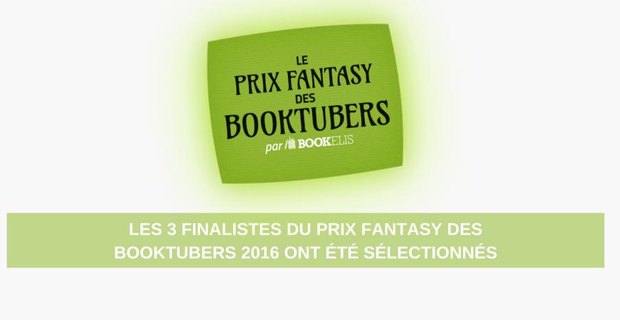 Prix Fantasy des BookTubers 2016 - Découvrez qui sont les 3 finalistes !