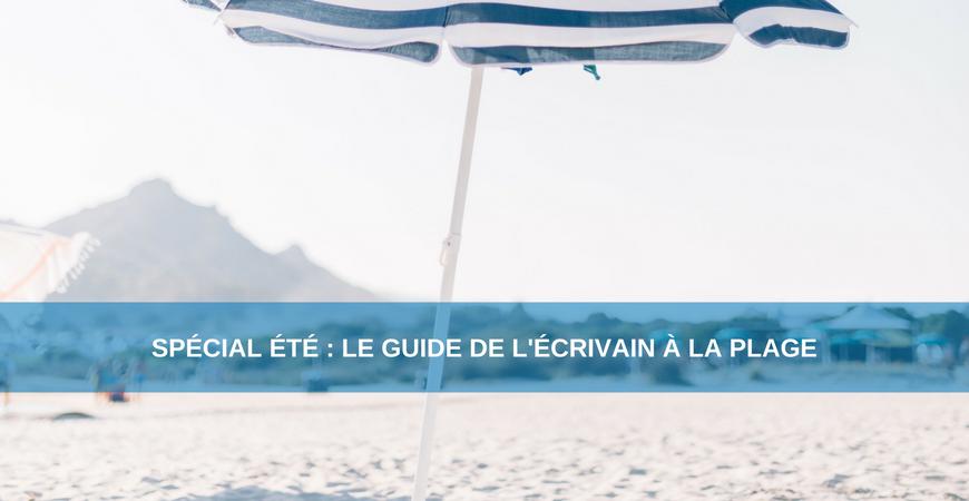 Spécial été : le guide de l'écrivain à la plage