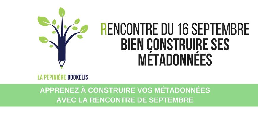 Apprenez à construire vos métadonnées avec la Rencontre de septembre !