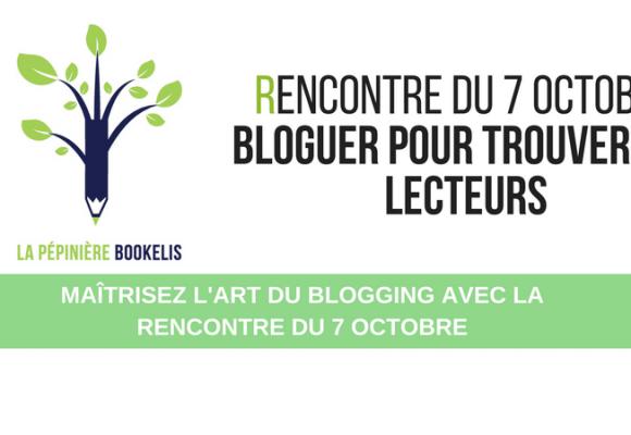 Maîtrisez l'art du blogging avec la Rencontre du 7 octobre