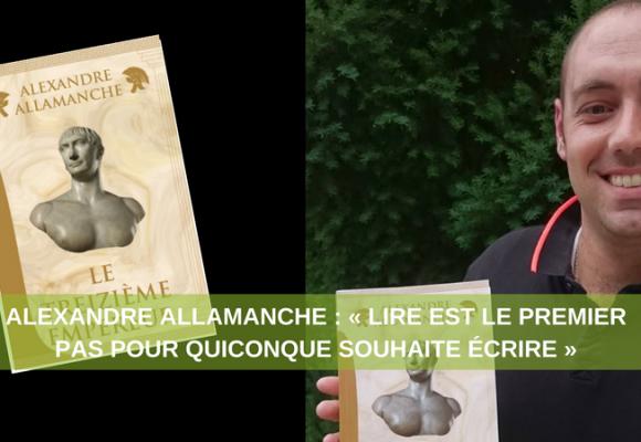 """Alexandre Allamanche """"Lire est le premier pas pour quiconque souhaite écrire"""""""