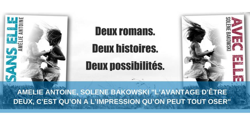 """Amélie Antoine, Solène Bakowski """"L'avantage d'être deux, c'est qu'on a l'impression qu'on peut tout oser"""""""