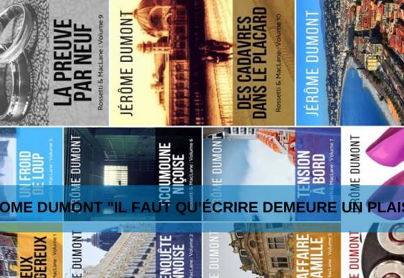 """Jérôme Dumont """"Il faut qu'écrire demeure un plaisir"""""""