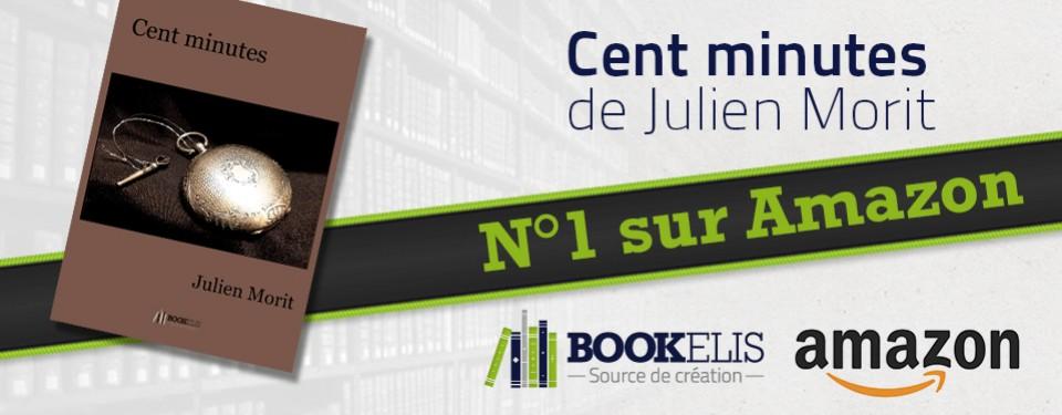 Cent minutes de Julien Morit N°1 sur Amazon !