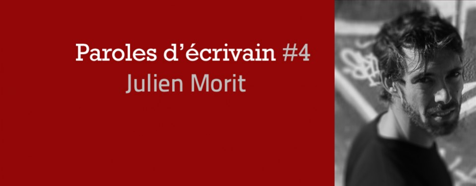 Paroles d'écrivain #4 : Julien Morit
