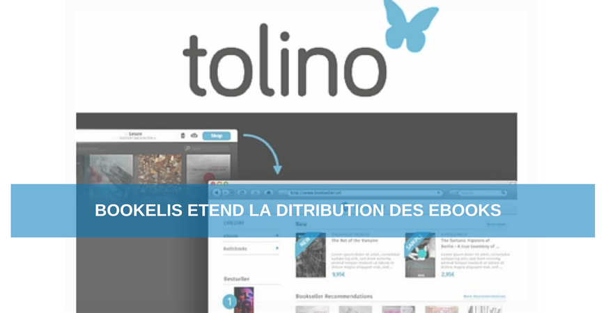 Bookelis étend la distribution Premium avec Tolino